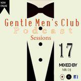 GENTLEMEN'S CLUB PODCAST SESSIONS 17 ( Guest Mix - MR Dj).