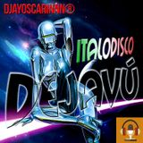 DejaVú Italo Disco By DjayOscarinnn®