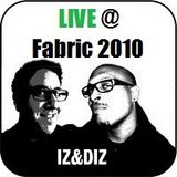 IZ & DIZ LIVE @ FABRIC August 16th, 2010