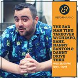 The Bad Man Ting Takeover w/ Chimpo, Bane, Nanny Banton & Danny Drive Thru 28th September 2016