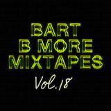 Bart B More Mixtapes Vol. 18
