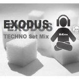 M-Kiros - EXODUS Techno Set Mix 2013
