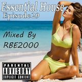 Essential House Ep 29 By Dj RBE2000