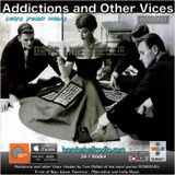 Addictions and Other Vices  442 - Days Like These!!!