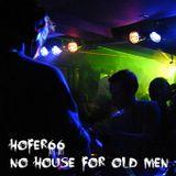 hofer66 - no house for old men - ibiza global radio - 141020