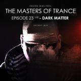 Frozen Skies - Masters Of Trance Episode #023 1/2 - Dark Matter | Secret Mix - 15. Jan 2016