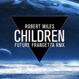 Robert Miles - Children (FRANGETTA RMX)
