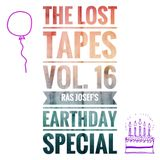 The Lost Tapes Vol. 16 - Ras Josef´s Earthday Special