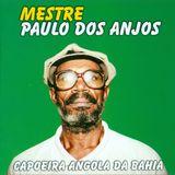 Mestre Paulo Dos Anjos / Capoeira Angola da Bahia / Musica de Capoeira
