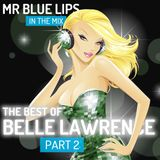 The Best of Belle Lawrence - Part 2