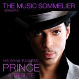 """THE MUSIC SOMMELIER -presents- """"HIS ROYAL BADNESS PRINCE"""" A TRIBUTE"""