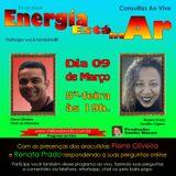 Programa Energia Esta No Ar 09/03/2017 - Pierre Oliveira e Renata Prado