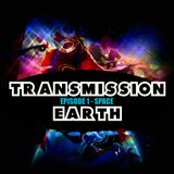 Transmission Earth - Episode 1 'SPACE'