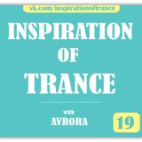 AVRORA - Inspiration Of Trance (Episode #19)