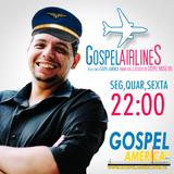 GOSPELAIRLINES - EDIÇÃO 2 - 15 OUTUBRO 2016 GOSPEL AMERICA FM