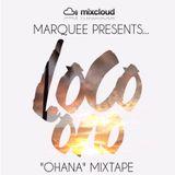 "MARQUEE Presents... LocoOnoMusic ""OHANA"" Mixtape Volume 2 (May 4, 2016)"