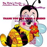 """BABY'S CRADLE ...LULLABIES FROM MY HEART by SweetChirp – """"Thank You For Being A Friend""""  (Set 5)"""