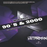 Dj STarMan - 90´s & 2000 Mix (Recuerdos Coleccion Parte 1)