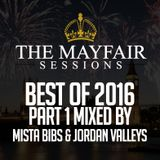 Mista Bibs & Jordan Valleys - Mayfair Sessions Best of 2016 Part 1