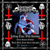 12/25/16 - Killing Time With Hatewar / Hate War's Bunker on Los Anarchy Radio - Satanic Sunday