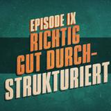 """""""Richtig, Gut, Durchstrukturiert"""" - UKWlativ Episode IX"""