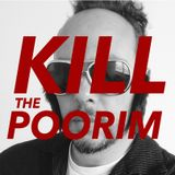 KILL THE POORIM
