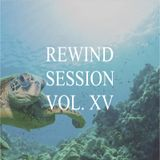 Rewind Session Vol. XV