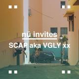 nü invites SCAP aka VGLY xx