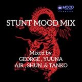 STUNT MOOD MIX / Mixed by GEORGE , YUUNA , AIR , SHUN & TANKO