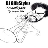 DJ GlibStylez - Smooth Jazz Mix(Up Tempo)