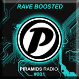 Piramids Radio Show Episode #001 (Rave Boosted)
