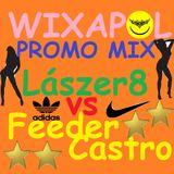 LASZER8 VS FEEDER CASTRO 4 WIXAPOL PROMO MIX XD