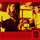 Selecta Vega & Selectress Aur'El/RootsReggae&Dub@RedLightRadio/Amsterdam [21st Aug. 2017]
