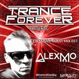 Trance Forever Podcast (Guest Mix Episode 057 AlexMo)