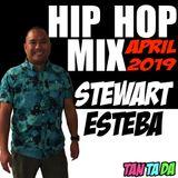 HIP HOP MIX APRIL 2019  BY STEWART ESTEBA