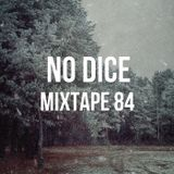 No Dice Mixtape #84