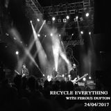 Recycle Everything 24/04/2017