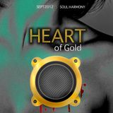 "Soul Harmony Sept 2012 Mix ""Heart of Gold"""