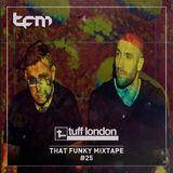 That Funky Mixtape 25 - Guest Mix - Tuff London