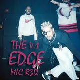 THE EDGE V.1 (THE BIRTH OF ELECTRONIC UNDERGROUND MUSIC) MIC R3D