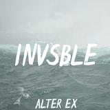 Alter Ex ✘ INVSBLE