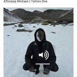 Afterpop Mixtape I Tahres One