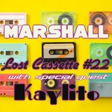 Marshall's Lost Cassette #22 with special guest mix from Kaylito