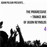 The Progressive + Trance Mix Of Jason Reynolds 4