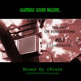 ClubHouse - Forgoteen Sets 03 (LightMusic Session)