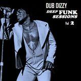 DUB DIZZY - DEEP FUNK SESSIONS Vol 2