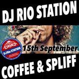 "DJ RIO STATION ""Coffee & Spliff"" September 15th 2016"