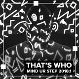 That's Who - Mind Ur Step 2018.1
