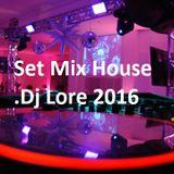 Set Mix Dj Lore House 2016