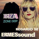 IBIZA ZONE DEEP -ERMESSOUND&ROSARIO M.-